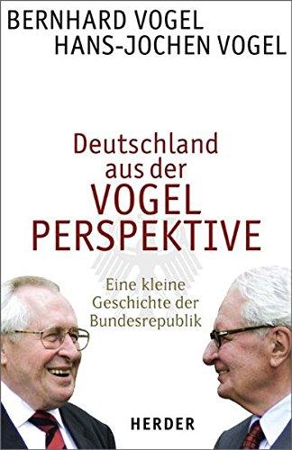 Deutschland aus der VOGEL PERSPEKTIVE: Eine kleine Geschichte der Bundesrepublik