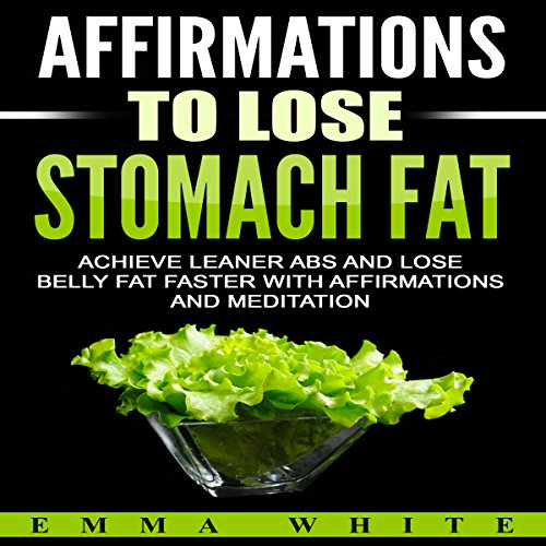 Affirmations to Lose Stomach Fat audiobook cover art