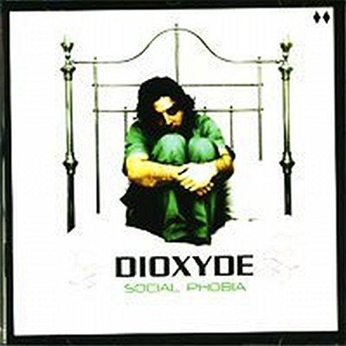 Dioxyde: Social Phobia (Audio CD)