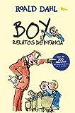 Boy. Relatos de infancia / Boy. Tales of Childhood (Colección Roald Dahl) (Spanish Edition)