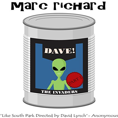 DAVE! (A Novel from the Future), Part 1: The Invaders cover art