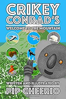 Crikey Conrad's Welcome To The Mountain