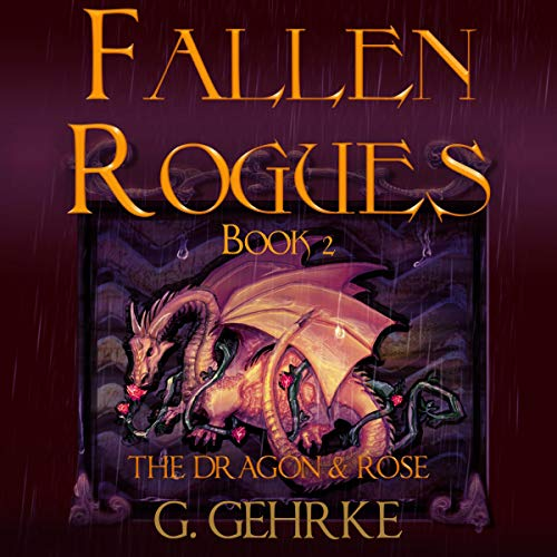 The Dragon and Rose Audiobook By Gerhard Gehrke cover art