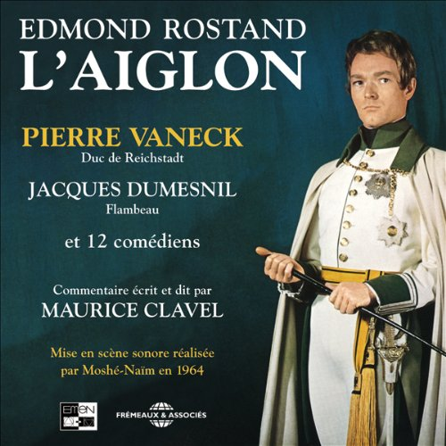 L'aiglon                   By:                                                                                                                                 Edmond Rostand                               Narrated by:                                                                                                                                 Pierre Vaneck,                                                                                        Jacques Dumesnil                      Length: 1 hr and 41 mins     Not rated yet     Overall 0.0