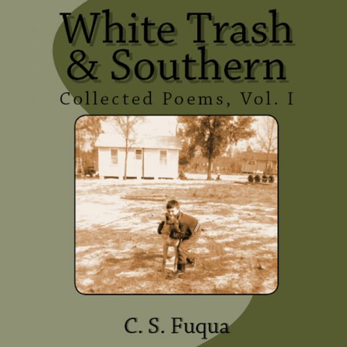 White Trash & Southern: Collected Poems, Volume 1 audiobook cover art