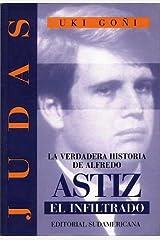 Judas: La Verdadera Historia de Alfredo Astiz, El Infiltrado Paperback