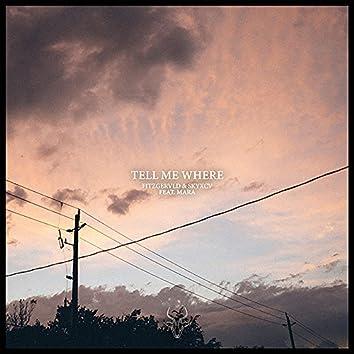 Tell Me Where (feat. M A R A)