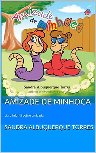 Amizade de minhoca: Livro infantil sobre amizade