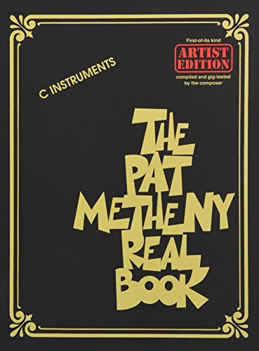 The Pat Metheny Real Book (C Instruments) (The Real Book)