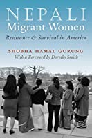Nepali Migrant Women: Resistance and Survival in America (Gender and Globablization)
