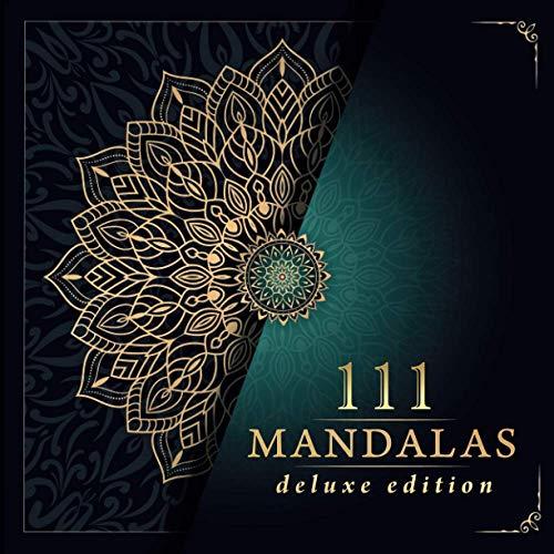 Malbuch für Erwachsene: Deluxe Ausmalbuch für Erwachsene mit 111 zauberhaften Mandalas für Erwachsene zum Entspannen und Abbauen von Stress. Mandala ... Erwachsene inkl. kostenlose Download Version.