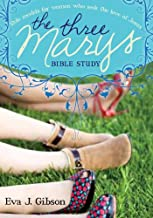 The Three Marys: Role Models for Women Who Seek the Love of Jesus (Crestview Bible Studies)