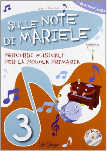 Sulle note di Mariele. Percorsi musicali. Per 3ª classe elementare. Con CD Audio