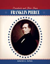 Franklin Pierce (Presidents and Their Times)