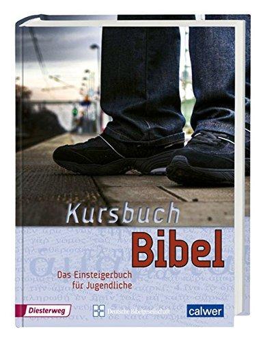 Kursbuch Bibel: Das Einsteigerbuch für Jugendliche by Jürgen Kegler (2009-09-01)