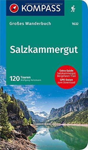 KOMPASS Großes Wanderbuch Salzkammergut: Großes Wanderbuch mit Extra Tourenguide zum Herausnehmen, 120 Touren, GPX-Daten zum Download. (KOMPASS Große Wanderbücher, Band 1632)