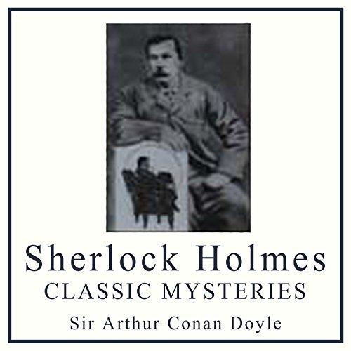Sherlock Holmes     Classic Mysteries              Autor:                                                                                                                                 Arthur Conan Doyle                               Sprecher:                                                                                                                                 Ralph Cosham                      Spieldauer: 2 Std. und 59 Min.     Noch nicht bewertet     Gesamt 0,0