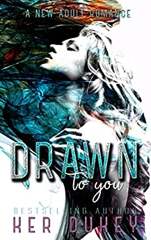 Drawn to you by [Ker Dukey]