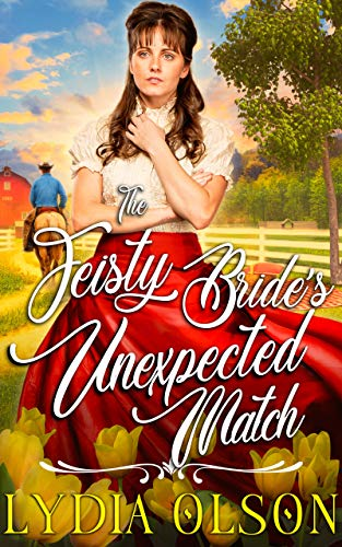 The Feisty Bride's Unexpected Match: A Western Historical Romance Book