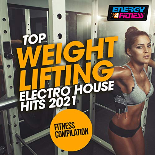 Top Weight Lifting Electro House Hits 2021 Fitness Compilation