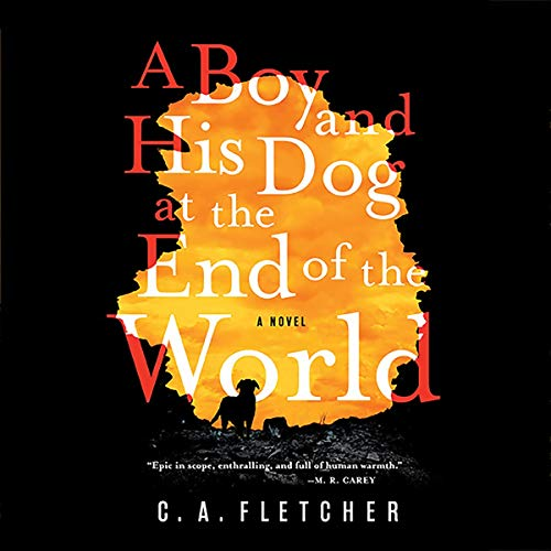 A Boy and His Dog at the End of the World audiobook cover art