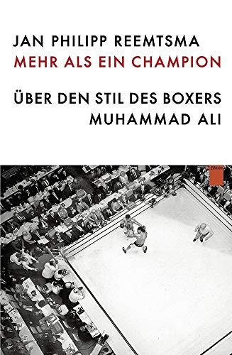 Mehr als ein Champion: Über den Stil des Boxers Muhammad Ali