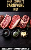 YOUR COMPLETE CARNIVORE DIET (English Edition)
