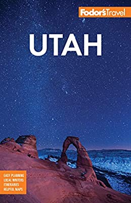 Fodor's Utah: With Zion, Bryce Canyon, Arches, Capitol Reef and Canyonlands National Parks (Full-color Travel Guide) from Fodor's Travel