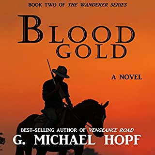 Blood Gold     The Wanderer, Book 2              By:                                                                                                                                 G. Michael Hopf                               Narrated by:                                                                                                                                 Joseph Morton                      Length: 4 hrs and 8 mins     6 ratings     Overall 4.3
