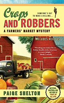 Crops and Robbers (A Farmers' Market Mystery Book 3) by [Paige Shelton]
