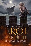 Le mura di Cartavel. Gli eroi perduti: Vol. 1