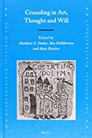 Crusading in Art, Thought and Will (Medieval Mediterranean)