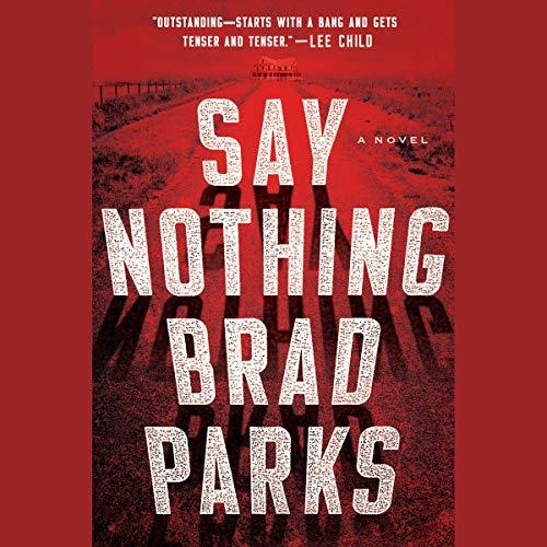 Say Nothing     A Novel              Autor:                                                                                                                                 Brad Parks                               Sprecher:                                                                                                                                 George Newbern                      Spieldauer: 12 Std. und 28 Min.     4 Bewertungen     Gesamt 4,3