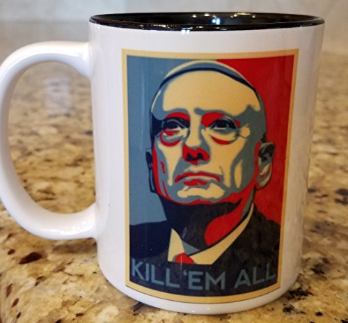 32 & Willys LLC Mad Dog Mattis Coffee Mug 12oz | Kill Em All | Make America Great Again MAGA | Liberal Tears | General Mattis | Trump | III% Coffee | Patriot | USMC