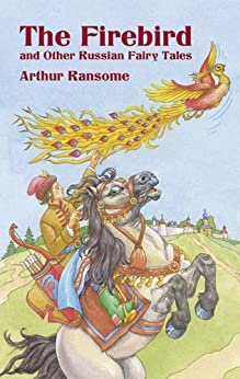 The Firebird and Other Russian Fairy Tales (Dover Children's Classics) by [Arthur Ransome]
