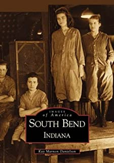 South  Bend  Indiana    (IN)   (Images of  America)