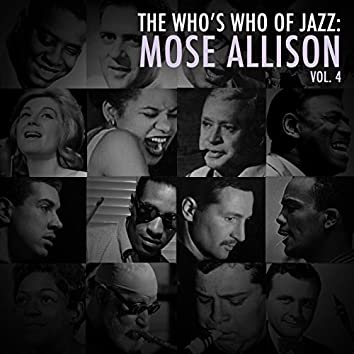 A Who's Who of Jazz: Mose Allison, Vol. 4