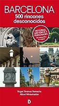 Barcelona 500 rincones desconocidos (Guías de Barcelona)