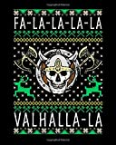 Fa-La-La-La-La Valhalla-La: Fa-La-La-La Valhalla-La Viking God Ugly Christmas 2021-2022 Weekly Planner & Gratitude Journal (110 Pages, 8' x 10') ... Notes, Thankfulness Reminders & To Do Lists