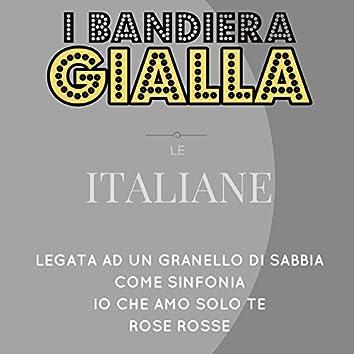 Legata ad un granello di sabbia / Come sinfonia / Io che amo solo te / Rose rosse (Le Italiane)