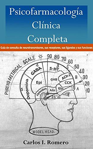Psicofarmacología Clínica Completa: Guía de consulta de neurotransmisores, receptores, ligandos y sus funciones (Spanish Edition)