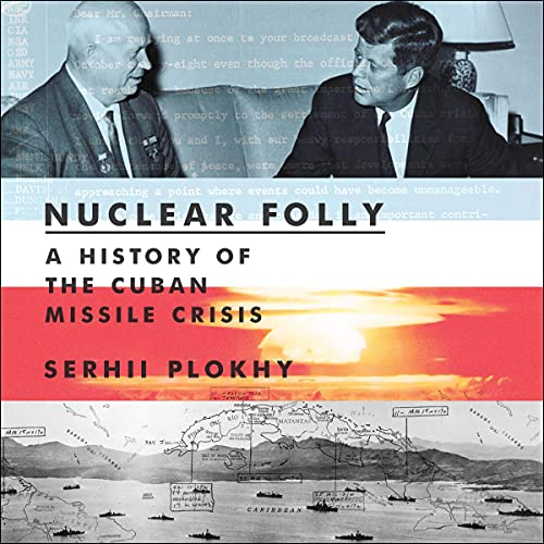 Nuclear Folly Audiobook By Serhii Plokhy cover art