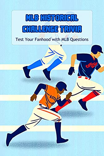 MLB Historical Challenge Trivia: Test Your Fanhood with MLB Questions: Basketball Trivia (English Edition)