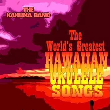 The World's Greatest Hawaiian Ukulele Songs