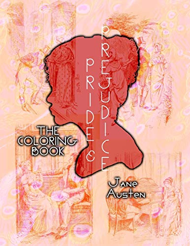 Pride and Prejudice, The Coloring Book: Adult Coloring Book: 2 (Book Candy Classics Coloring Books)