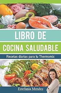 Libro de cocina saludable: Recetas diarias para tu Thermomix (Spanish Edition)