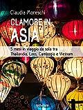 Clamore in Asia. 5 mesi in viaggio da sola tra Thailandia, Laos, Cambogia e Vietnam