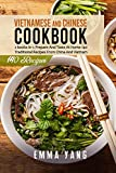 Vietnamese And Chinese Cookbook: 2 books in 1: Prepare At Home 140 Traditional Recipes From China And Vietnam