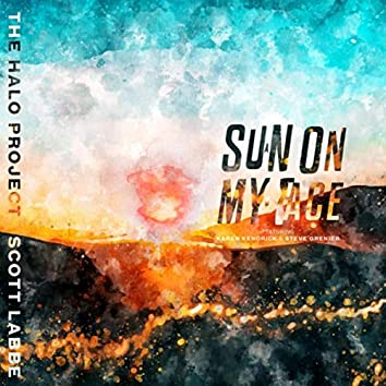 The Halo Project: Sun on My Face (feat. Karen Kendrick & Steve Grenier)