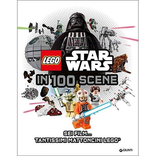 Star Wars Lego in 100 scene. La guida ai personaggi. Ediz. illustrata